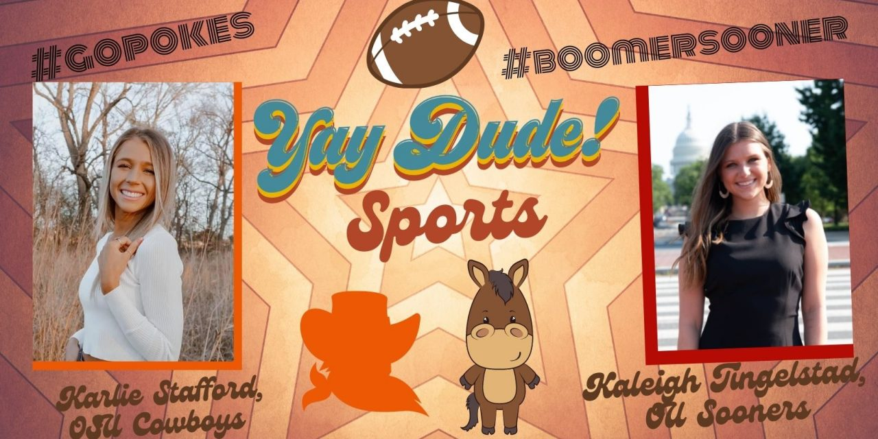 Meet our Yay Dude OU and OSU Sports Reporters